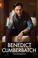 Benedict Cumberbatch - The Biography