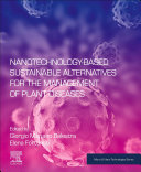 Nanotechnology Based Sustainable Alternatives for the Management of Plant Diseases Book