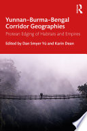 Yunnan   Burma   Bengal Corridor Geographies