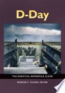 D Day The Essential Reference Guide