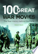 100 Great War Movies  The Real History Behind the Films