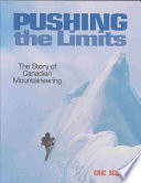 """Pushing the Limits: The Story of Canadian Mountaineering"" by Chic Scott"