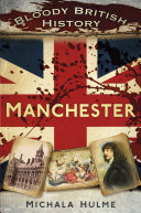 Bloody British History: Manchester Pdf/ePub eBook