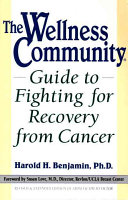 The Wellness Community Guide to Fighting for Recovery from Cancer