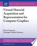 Virtual Material Acquisition and Representation for Computer Graphics