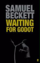 Waiting for Godot; a tragicomedy in two acts.
