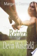 The Return of Devin Wakefield