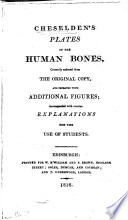 Cheselden's Plates of the Human Bones, Correctly Reduced from the Original Copy, and Improved with Additional Figures