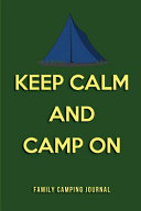 Keep Calm and Camp on Family Camping Journal