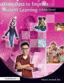 Using Data to Improve Student Learning in Middle School