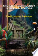 Ancient Technology in Peru and Bolivia Book PDF