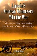 Lincoln s Veteran Volunteers Win the War