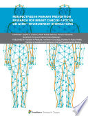 Perspectives in Primary Prevention Research for Breast Cancer  A Focus on Gene   Environment Interactions