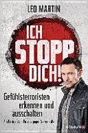 Ich stopp dich!: Gefühlsterroristen erkennen und ausschalten - Ein ...