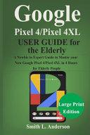 Google Pixel 4 /Pixel 4XL User Guide for the Elderly