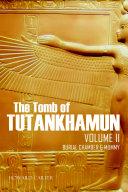 The Tomb of Tutankhamun Vol. II
