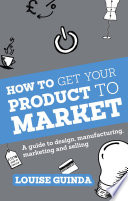 How to Get Your Product to Market