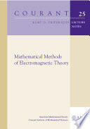 Mathematical Methods of Electromagnetic Theory