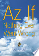 Az If Nothing Ever Went Wrong Book