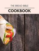 The Bread Bible Cookbook