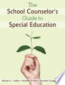 The School Counselor s Guide to Special Education