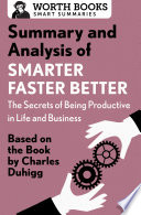 Summary and Analysis of Smarter Faster Better  The Secrets of Being Productive in Life and Business
