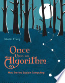 link to Once upon an algorithm : how stories explain computing in the TCC library catalog