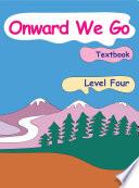 Onward We Go  Level 4  Textbook