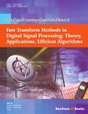 Fast Transform Methods in Digital Signal Processing