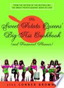 """The Sweet Potato Queens' Big-Ass Cookbook (and Financial Planner)"" by Jill Conner Browne"