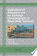 Applications of Adsorption and Ion Exchange Chromatography in Waste Water Treatment Book