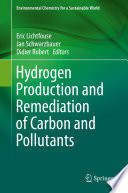 Hydrogen Production and Remediation of Carbon and Pollutants