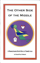 Pdf The Other Side of the Middle A Pennsylvania Dutch Story of Family Love