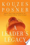 """A Leader's Legacy"" by James M. Kouzes, Barry Z. Posner"