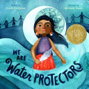 link to We are water protectors in the TCC library catalog