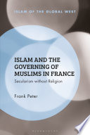 Islam and the Governing of Muslims in France