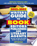 Writer's Guide to Book Editors, Publishers and Literary Agents, 2002-2003