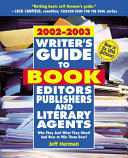 Writer s Guide to Book Editors  Publishers and Literary Agents  2002 2003