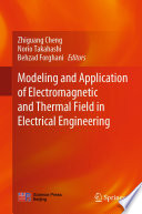 Modeling and Application of Electromagnetic and Thermal Field in Electrical Engineering