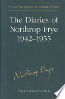 The Diaries Of Northrop Frye 1942 1955