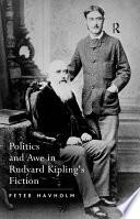 Politics and Awe in Rudyard Kipling s Fiction