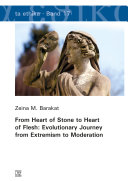 From Heart of Stone to Heart of Flesh: Evolutionary Journey from Extremism to Moderation