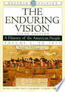 The Enduring Vision: A History of the American People, Dolphin Edition, Volume I: To 1877