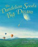 The Dandelion Seed s Big Dream