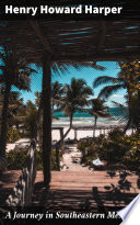 A Journey in Southeastern Mexico Book PDF