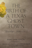 Pdf Birth of a Texas Ghost Town