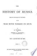 The history of Russia from the foundation of the empire to the war with Turkey in 1877  78  by H  Tyrrell and H A  Haukeil Book