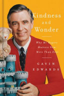 Kindness and wonder: why Mister Rogers matters now more than ever