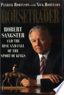 Horse Trader  Robert Sangster and the Rise and Fall of the Sport of Kings