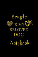 Beagle Is My Beloved Dog Notebook